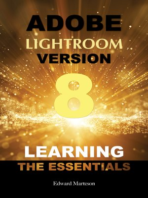 cover image of Adobe Lightroom Version Learning the Essentials