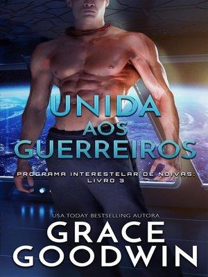 cover image of Unida aos Guerreiros