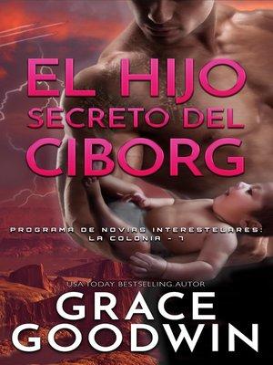 cover image of El Hijo Secreto del Ciborg