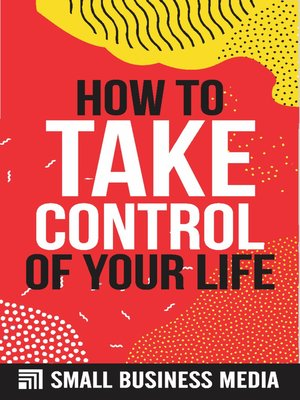 cover image of How to Take Control of Your Life