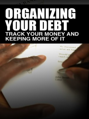 cover image of Organizing Your Debt