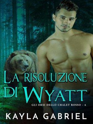 cover image of La risoluzione di Wyatt