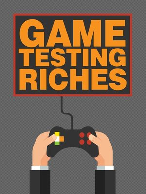 cover image of Game Testing Riches