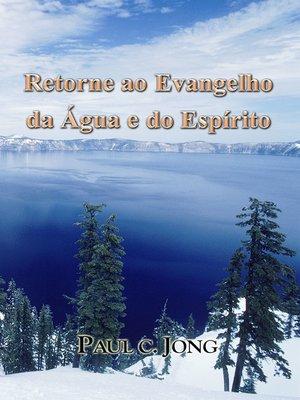 cover image of Retorne ao Evangelho da Água e do Espírito