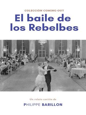cover image of El baile de los Rebeldes