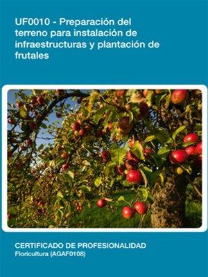 cover image of UF0010--Preparación del terreno para instalación de infraestructuras y plantación de frutales
