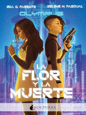 cover image of La flor y la muerte