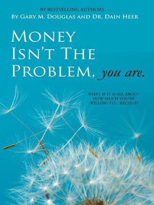 cover image of Money Isn't the Problem, You Are