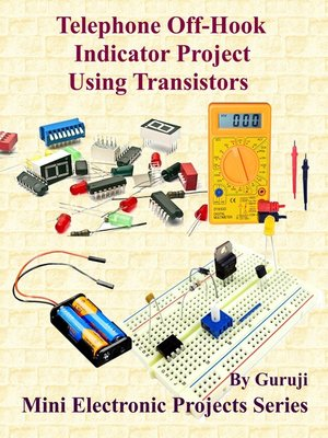 cover image of Telephone Off-Hook Indicator Project Using Transistors