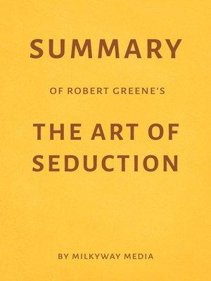 cover image of Summary of Robert Greene's the Art of Seduction