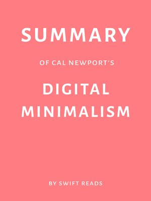 cover image of Summary of Cal Newport's Digital Minimalism by Swift Reads