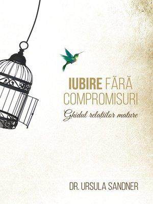 cover image of Iubire fara compromisuri