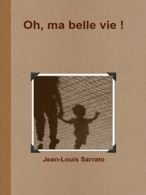 cover image of Oh, ma belle vie !
