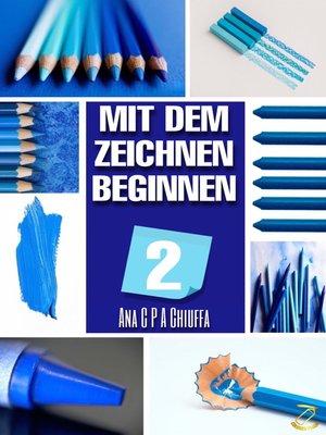 cover image of MIT DEM ZEICHNEN BEGINNEN 2