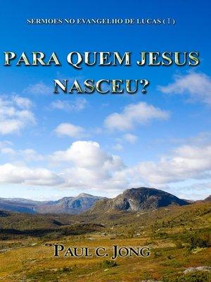cover image of SERMÕES NO EVANGELHO DE LUCAS (I)--PARA QUEM JESUS NASCEU?