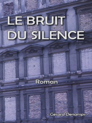 cover image of Le Bruit du Silence