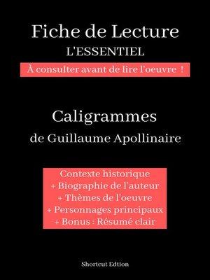 """cover image of Fiche de lecture """"L'ESSENTIEL""""--Caligrammes de Guillaume Apollinaire"""