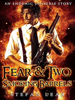 cover image of Fear & Two Smoking Barrels