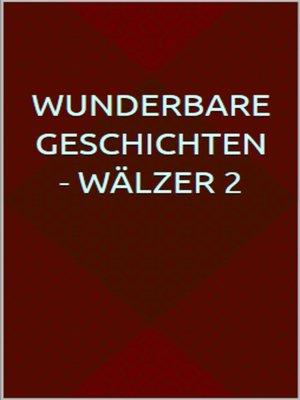 cover image of Wunderbare Geschichten--Wälzer 2