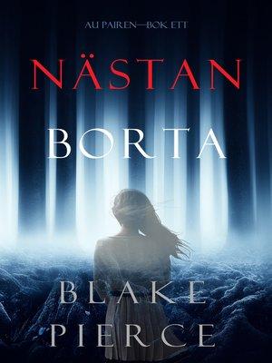 cover image of Nästan borta