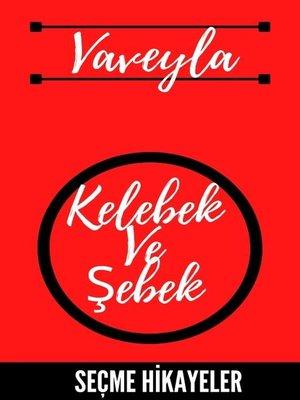 cover image of Kelebek Ve Şebek