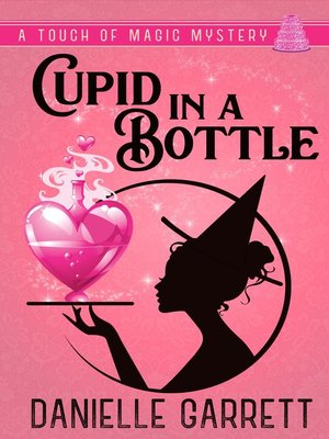 cover image of Cupid in a Bottle