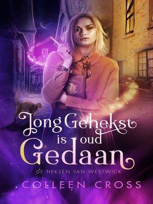 cover image of Jong Gehekst is oud Gedaan