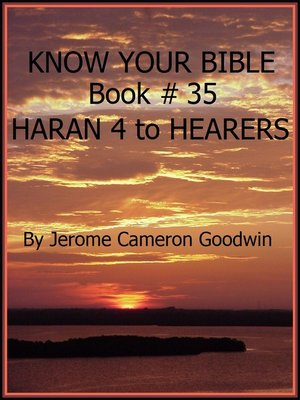 cover image of HARAN 4 to HEARERS--Book 35--Know Your Bible