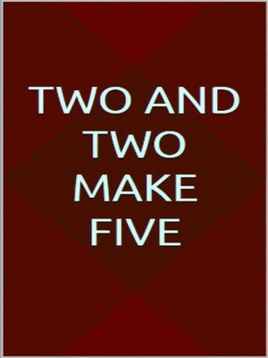 cover image of Two and two make five
