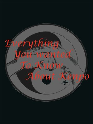 cover image of Everything you wanted to know about Kenpo