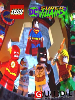 cover image of LEGO DC Super-Villains Complete Tips and Tricks