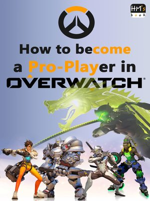 cover image of How to become a Pro-Player in Overwatch
