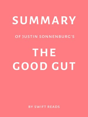 cover image of Summary of Justin Sonnenburg's the Good Gut by Swift Reads