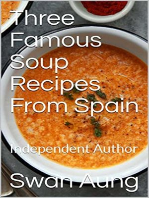 cover image of Three Famous Soup Recipes From Spain