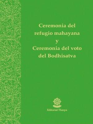cover image of Ceremonia del refugio mahayana y Ceremonia del voto del Bodhisatva