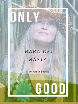 cover image of Only Good, Bara Det Bästa