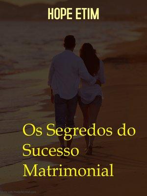 cover image of Os Segredos do Sucesso Matrimonial