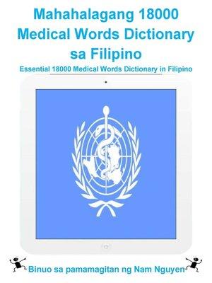 cover image of Mahahalagang 18000 Medical Words Dictionary sa Filipino