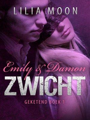 cover image of ZWICHT--Emily & Damon