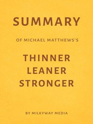 cover image of Summary of Michael Matthews's Thinner Leaner Stronger