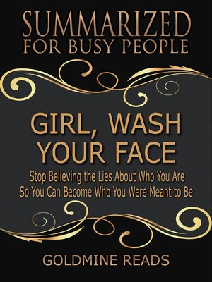 cover image of Girl, Wash Your Face--Summarized for Busy People