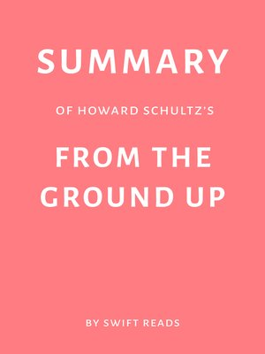cover image of Summary of Howard Schultz's From the Ground Up by Swift Reads