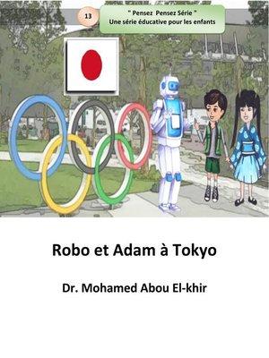 cover image of Robo et Adam à Tokyo