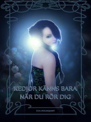 cover image of Kedjor känns bara när du rör dig