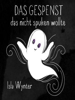 cover image of Das Gespenst das nicht spuken wollte