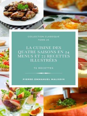 cover image of La cuisine des quatre saisons En 24 menus et 72 recettes illustrées