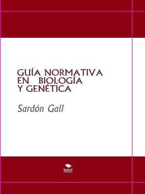 cover image of GUÍA NORMATIVA EN   BIOLOGÍA Y GENÉTICA