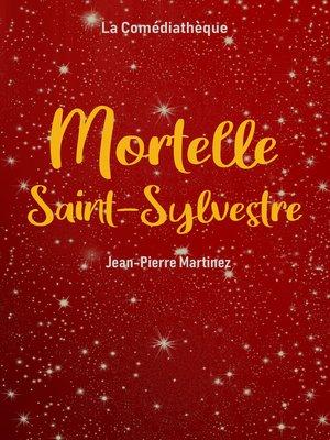 cover image of Mortelle Saint-Sylvestre