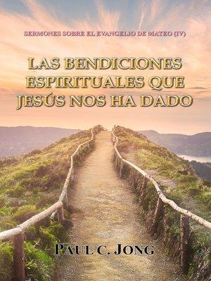 cover image of SERMONES SOBRE EL EVANGELIO DE MATEO (IV)-LAS BENDICIONES ESPIRITUALES QUE JESÚS NOS HA DADO