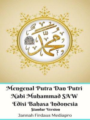 cover image of Mengenal Putra Dan Putri Nabi Muhammad SAW Edisi Bahasa Indonesia Standar Version